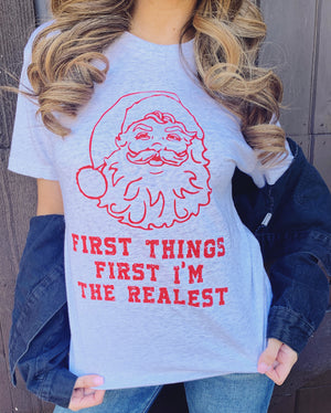 First Things First I'm The Realest Unisex Tee