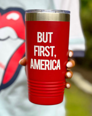 But First America 20 Oz. Tumbler