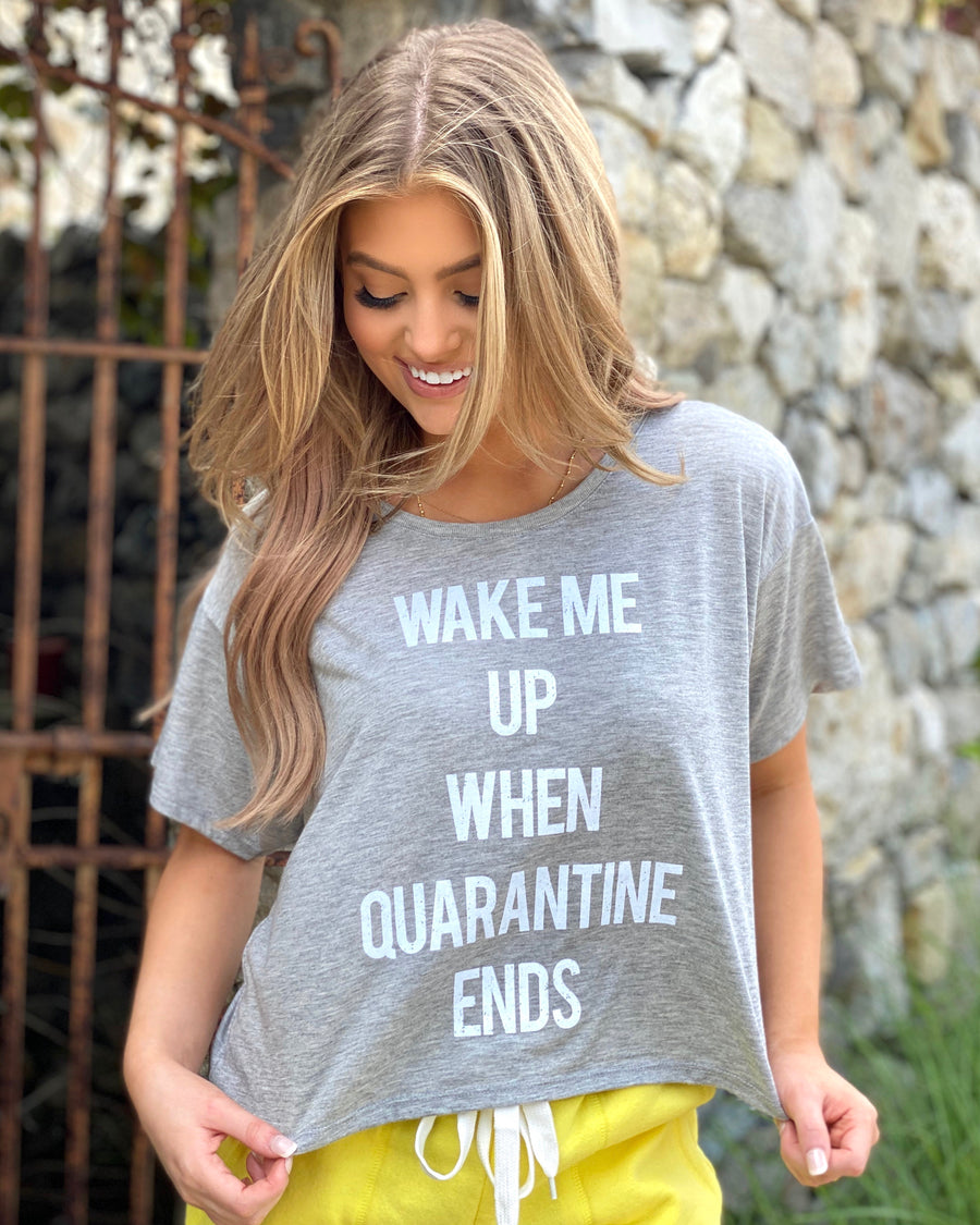 Wake Me Up When Quarantine Ends Flowy Crop