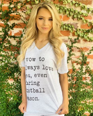 Football – I Vow To Always Love You, Even During Football Season – Basic Tee