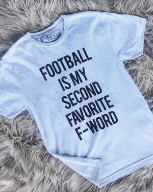 Football Is My Second Favorite F-Word – Unisex Tee - Live Love Gameday®