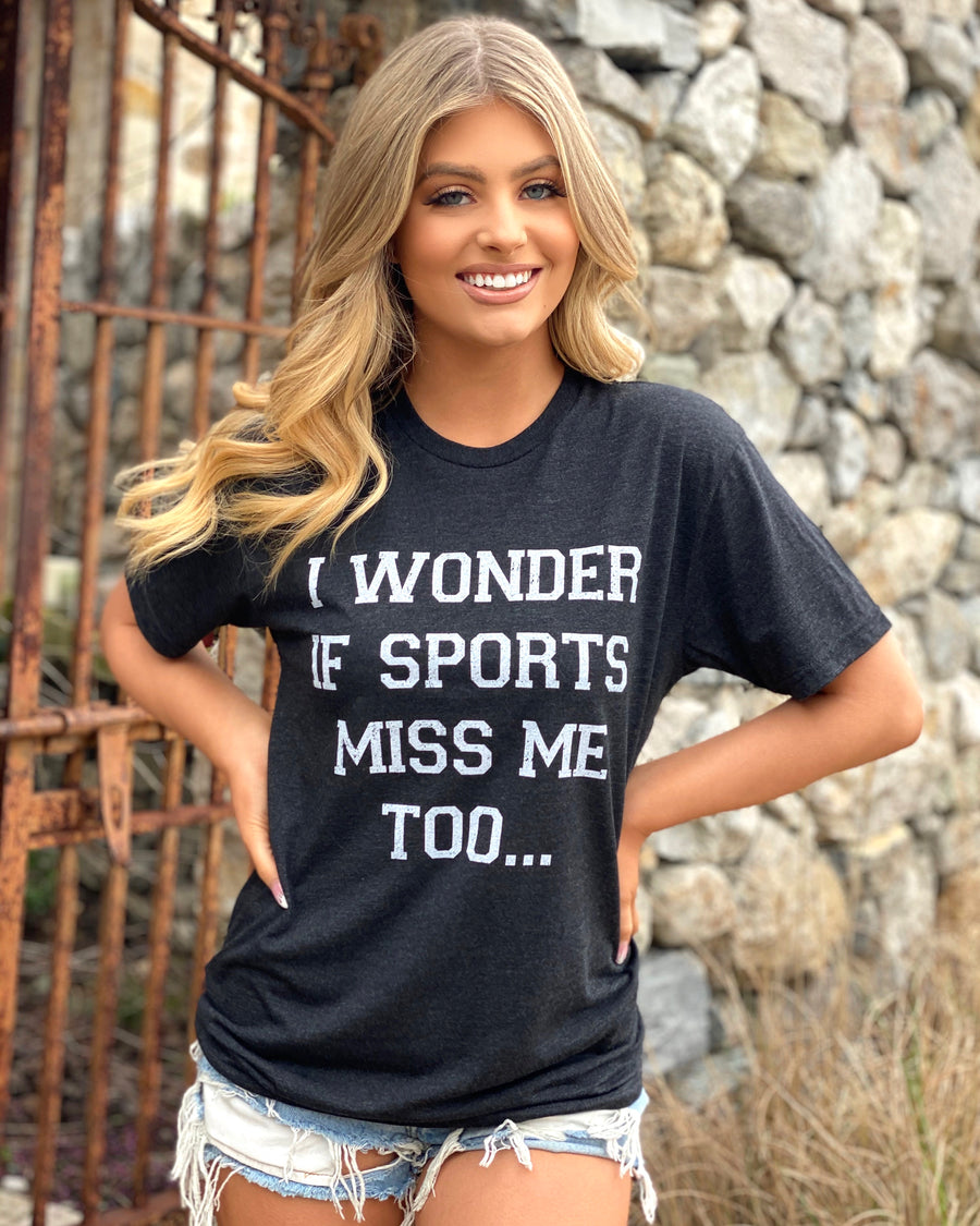I Wonder If Sports Miss Me Too Basic Tee