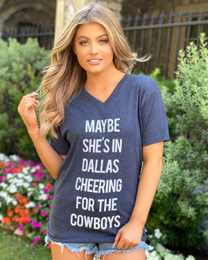 Maybe She's In Dallas Cheering For The Cowboys