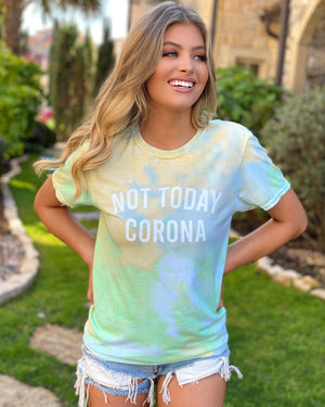 Not Today Corona Tie-Dye Tee