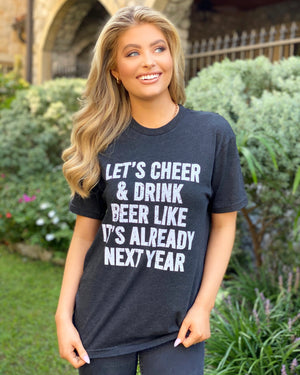Let's Cheer & Drink Beer Like It's Already Next Year Unisex Tee