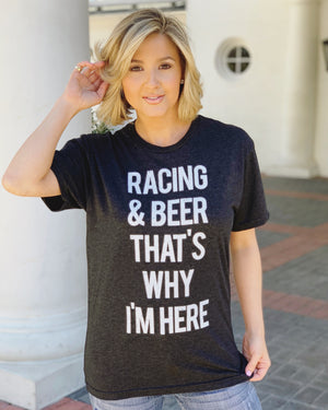 Racing & Beer That's Why I'm Here Unisex Tee