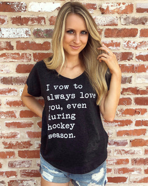 I Vow To Always Love You, Even During Hockey Season™ – Slouchy Tee