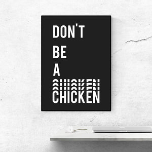 Don't Be a Chicken Poster - KaRiniTi