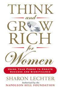 Think and Grow Rich for Women book by Sharon Lechter, featuring Karen Russo