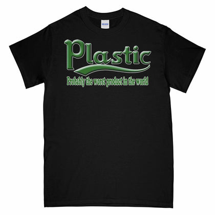 Plastic Probably The Worst Product in The World Printed T-Shirt