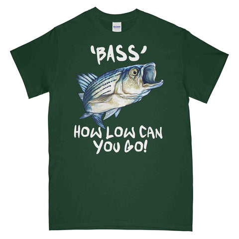 T-Shirt - BASS How Low Can You Go Bass Fish Printed T-Shirt