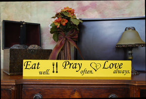 "MIX & MATCH Handcrafted Wooden Wall Sign, ""Eat well. Pray often. Love always."" Approx. 4"" x 24"""