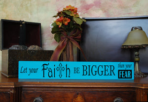 "MIX & MATCH Handcrafted Wooden Wall Sign, ""Let your Faith be Bigger than you Fear"" Approx. 4"" x 24"""