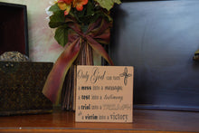 "MIX & MATCH Handcrafted Wooden Wall Sign, ""Only God can turn a mess into a message, a test into a testimony, a trial..."" Approx. 6"" x 6"""