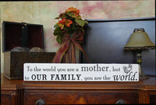 "MIX & MATCH Handcrafted Wooden Wall Sign, ""To the world you are a mother, but to Our Family, you are the world."" Approx. 4"" x 24"""