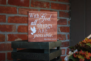 "Wooden Sign, ""With God, all things are possible. Matthew 19:26"""