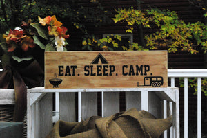 "Wooden Sign, ""Eat. Sleep. Camp."""