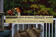 "Wooden Sign, Approx 4x24"", Soft Yellow w/Black, ""HARDSHIPS often prepare ORDINARY people for Extraordinary things.CS Lewis"""