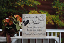"Wooden Sign, ""Family is like Music...Some high notes, some low notes, but always a beautiful song"""