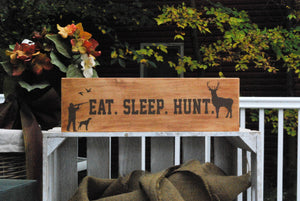 "Wooden Sign, ""Eat. Sleep. Hunt."""