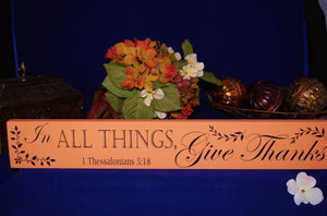 "Wooden Sign, ""In all things, Give Thanks """