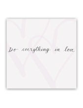 Do Everything In Love Card