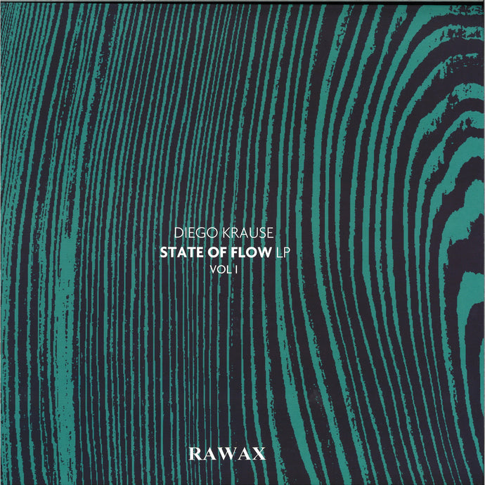 DIEGO KRAUSE - STATE OF FLOW LP (PART1 ) (RAWAX - S00.1)