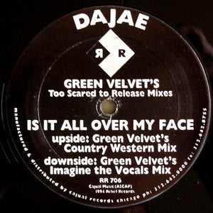 Dajae ‎– Is It All Over My Face (Green Velvet's Too Scared To Release Mixes) (RR706)