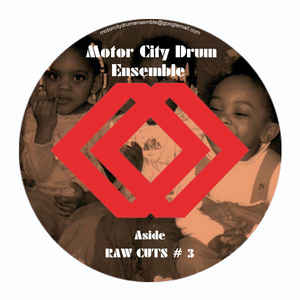 Motor City Drum Ensemble ‎– Raw Cuts 3 & 4