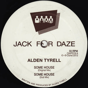 Alden Tyrell ‎– Some House / Wurk It
