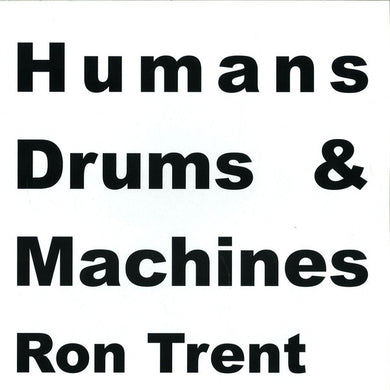 Ron Trent ‎– Humans Drums & Machines