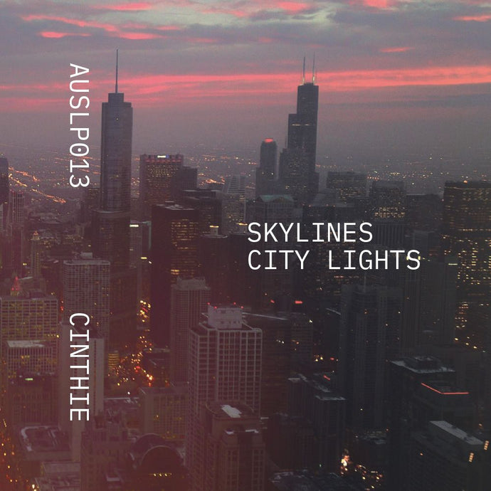 Pre- order for July 17th: Cinthie - Skylines – City Lights LP (AUSLP013)