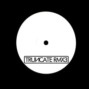 Truncate - Remixed Part 3 (TRUNCATERMX3) 10""