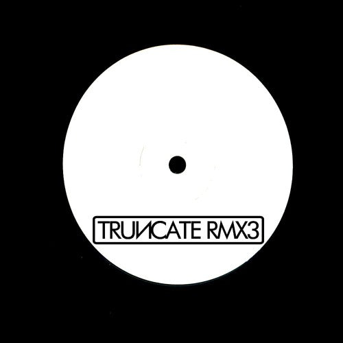 Truncate - Remixed Part 3 (TRUNCATERMX3) 10