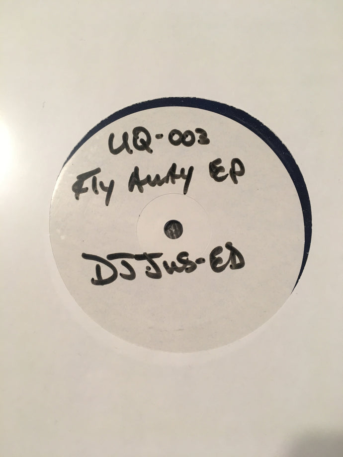 Jus-Ed - Fly Away Ep ( UQ3 )