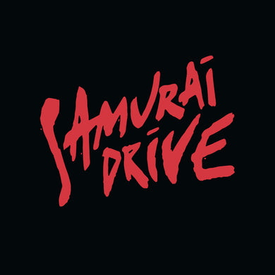 Samurai Drive - I Would Never Have To Know (SD01)
