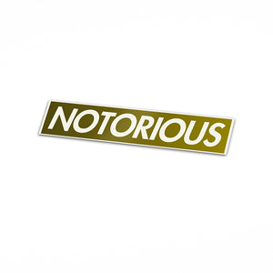Notorious Decal