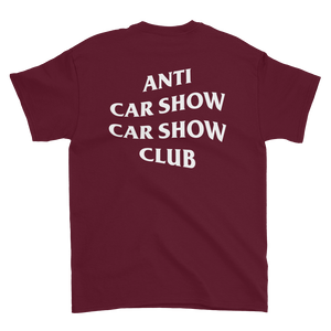 Anti Car Show Car Show Club Maroon Tee