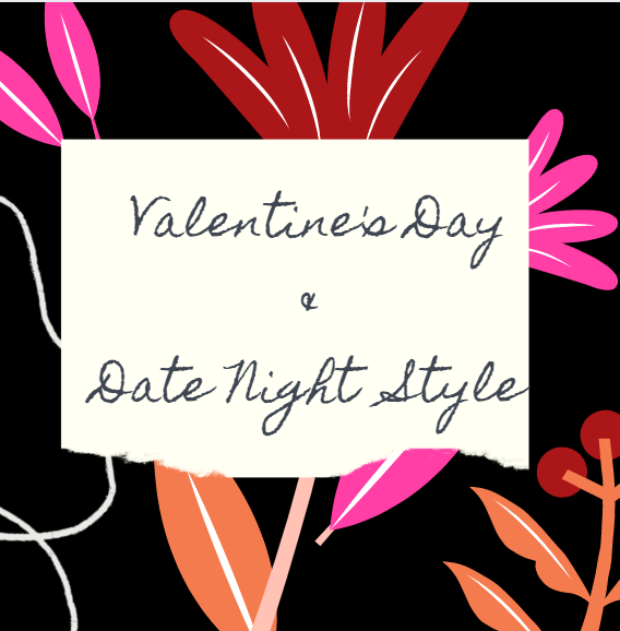 VALENTINE'S DAY & DATE NIGHT STYLE