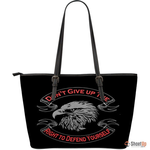 Don't Give Up The Right- Large Leather Tote Bag- Free Shipping