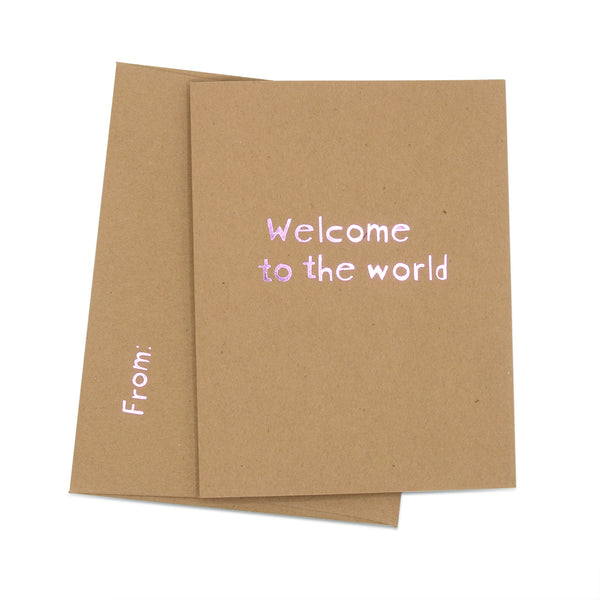 Welcome to the World - brilliant rose