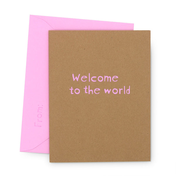 Welcome to the World - Matte pink