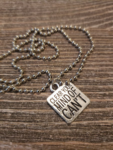 """Clear Your Mind of Cant"" ball chain necklace"