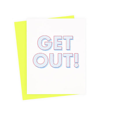 Get Out! Greeting Card
