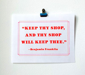 "Benjamin Franklin ""Keep Thy Shop"" Quote - Risograph Art Print - Next Chapter Studio"