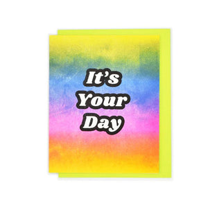 """It's Your Day"" Rainbow Gradient Risograph Card - Next Chapter Studio"