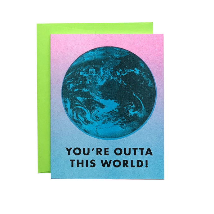You're Outta This World! - Risograph Greeting Card - Next Chapter Studio