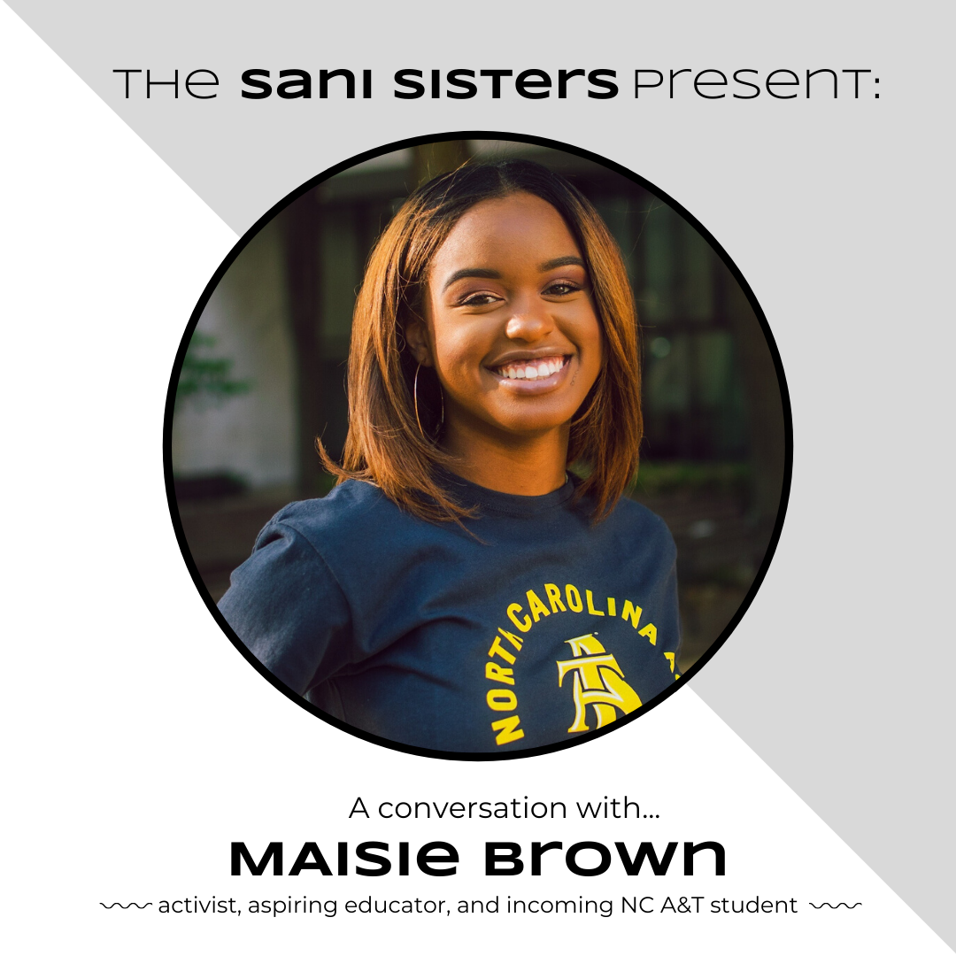 The Sani Sisters Present: A Conversation with Maisie Brown