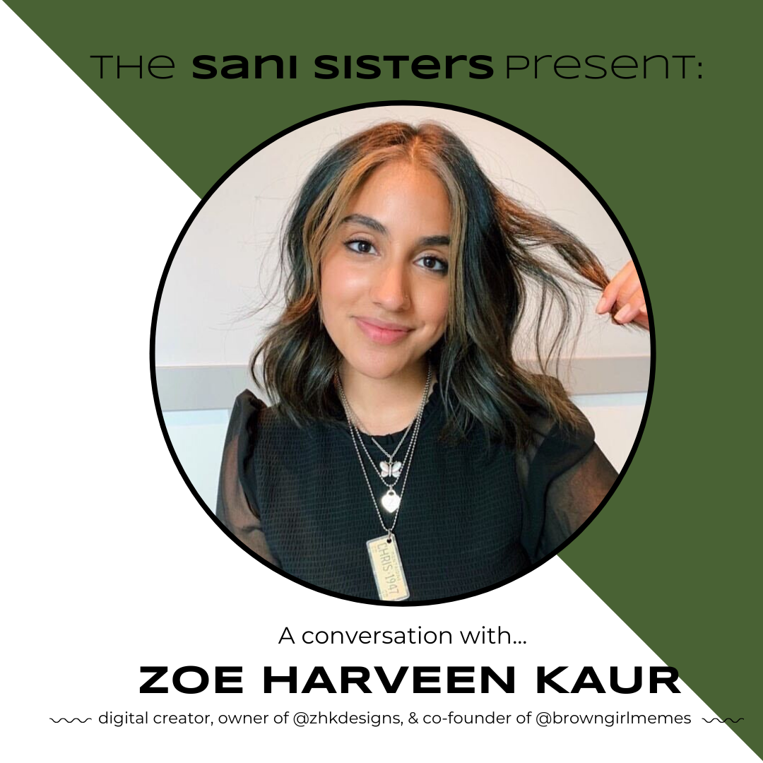 The Sani Sisters Present: A Conversation with Zoe Harveen Kaur