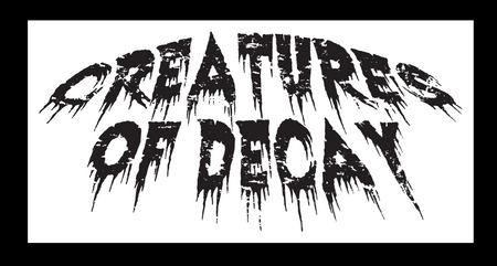CREATURES OF DECAY